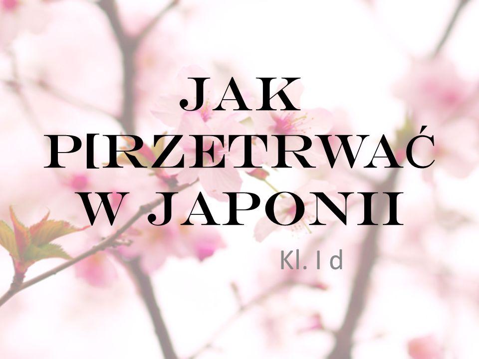 JAK P[RZETRWAĆ W JAPONII